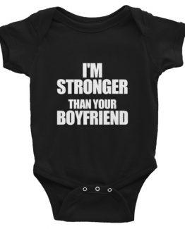 Im Stronger Boyfriend Infant Bodysuit