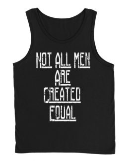 Not All Men Are Created Equal Men's Tank Top